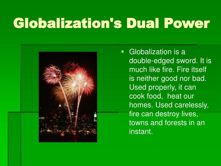 Globalization s dual power