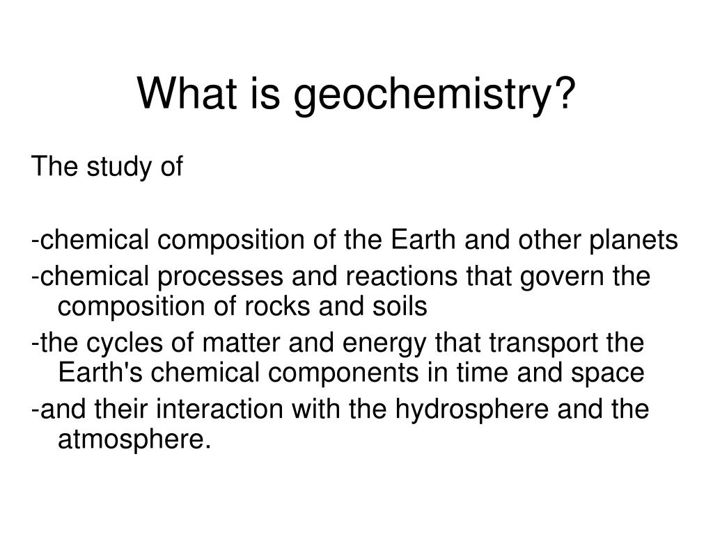What is geochemistry?