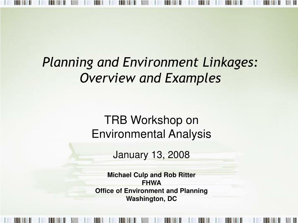 Planning and Environment Linkages: Overview and Examples