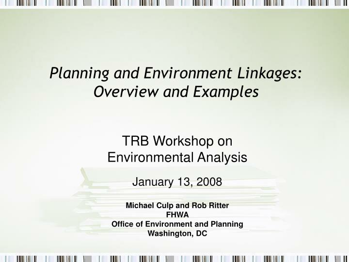 Planning and environment linkages overview and examples