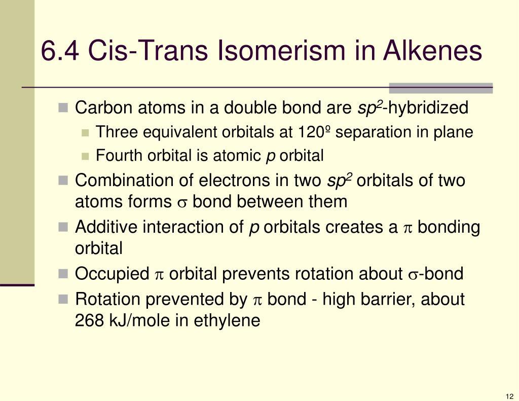 6.4 Cis-Trans Isomerism in Alkenes