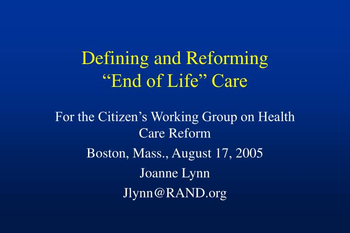 Defining and reforming end of life care