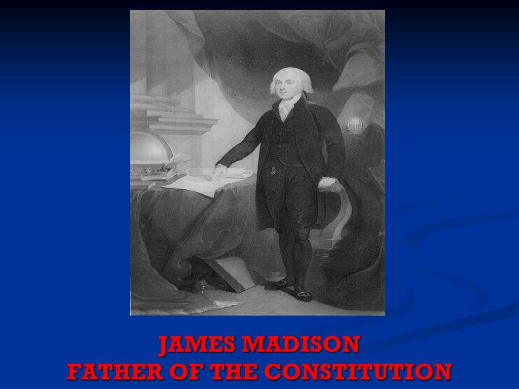 james madison father of the constitution