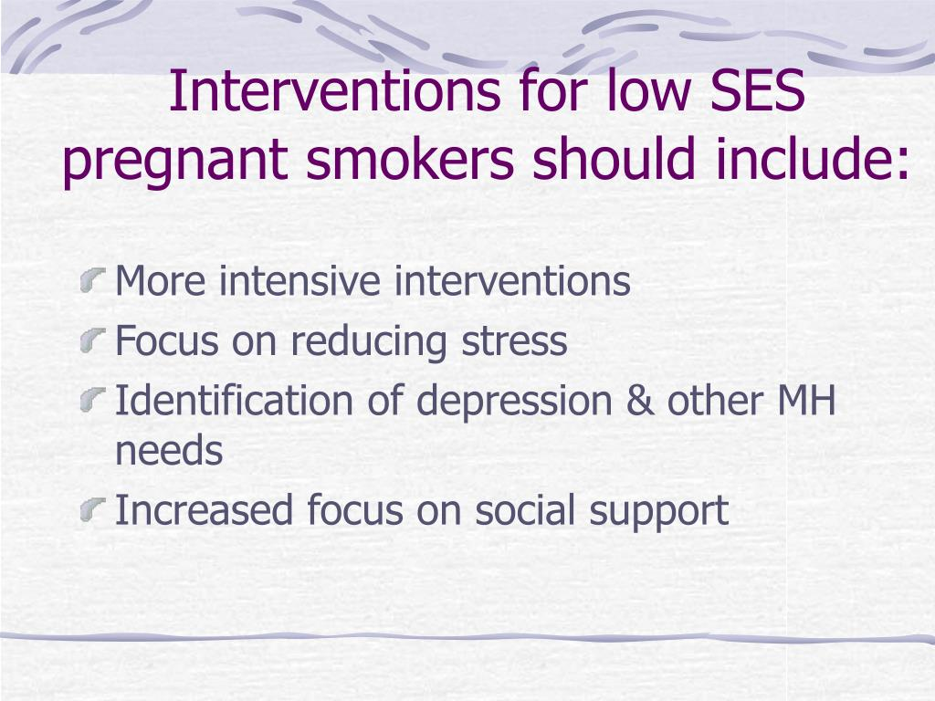 Interventions for low SES pregnant smokers should include: