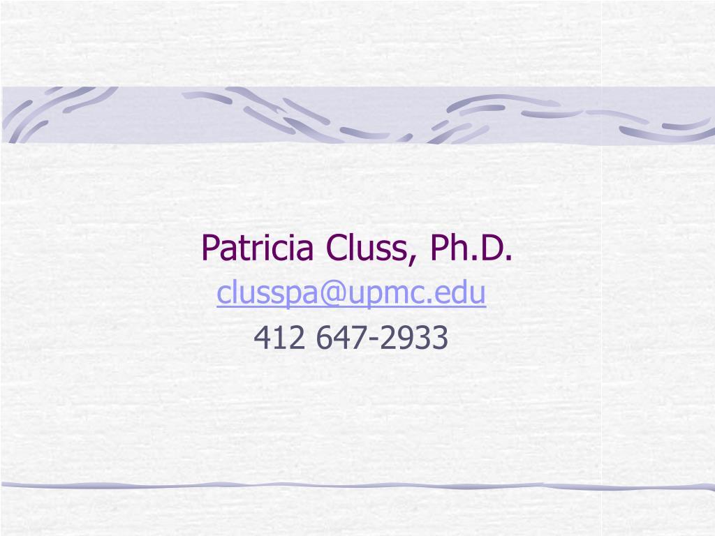 Patricia Cluss, Ph.D.