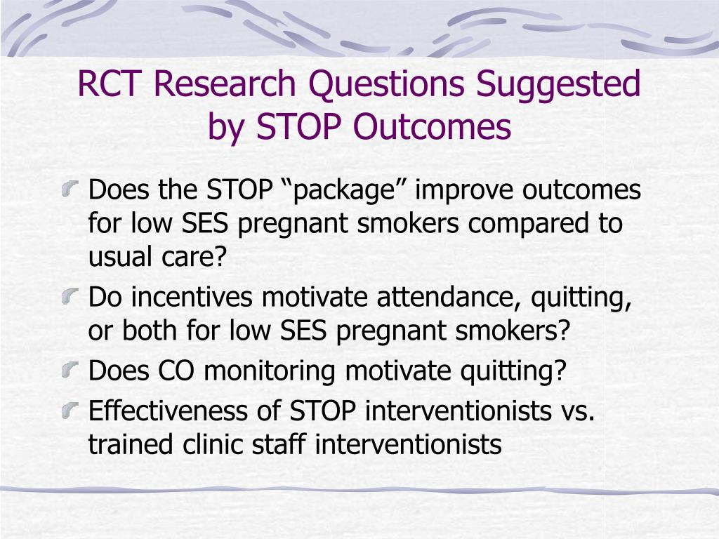 RCT Research Questions Suggested by STOP Outcomes