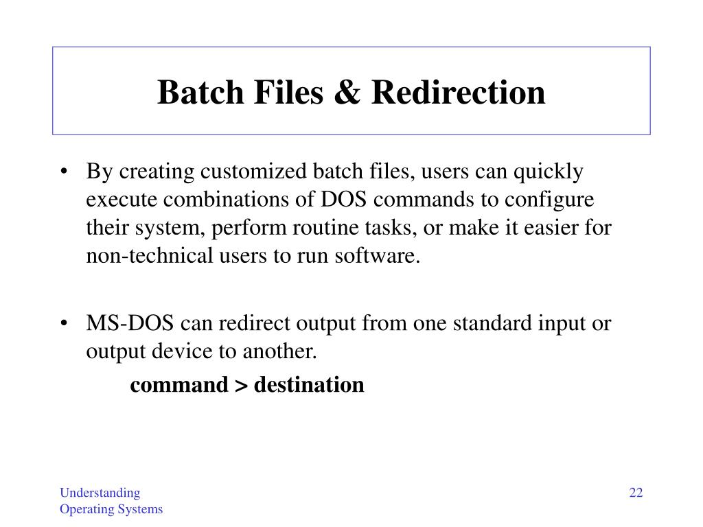 Batch Files & Redirection