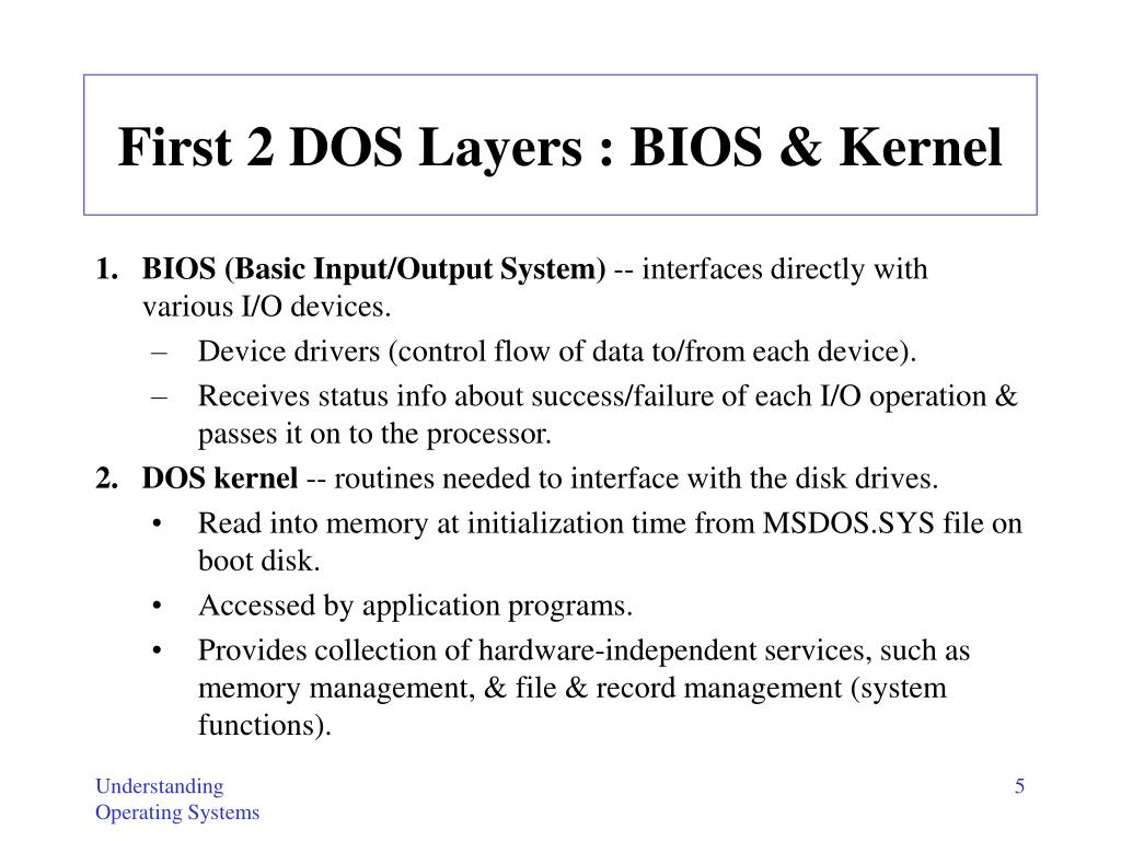 First 2 DOS Layers : BIOS & Kernel