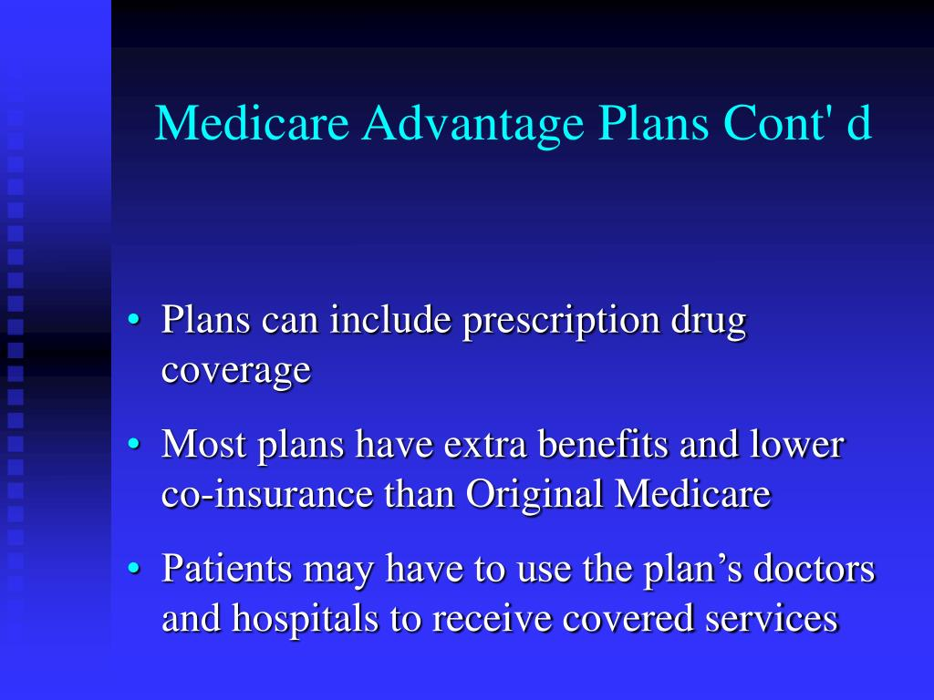 Medicare Advantage Plans Cont' d