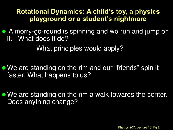 Rotational dynamics a child s toy a physics playground or a student s nightmare l.jpg