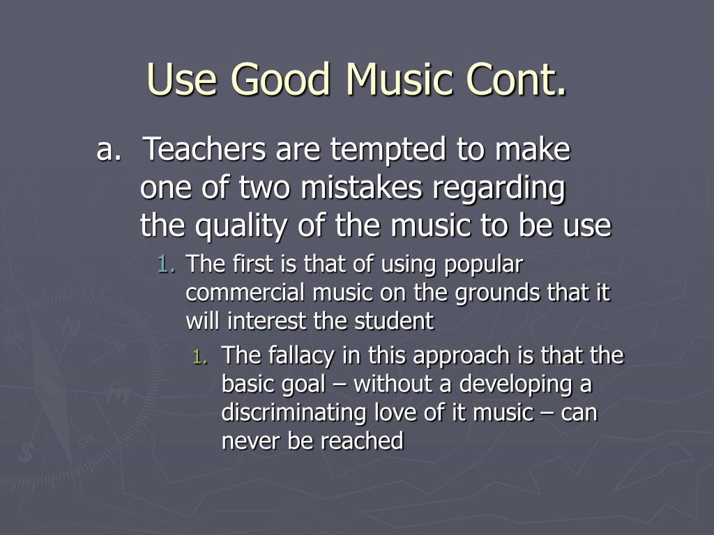 Use Good Music Cont.