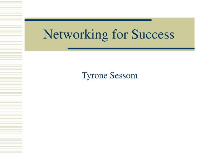 Networking for success l.jpg