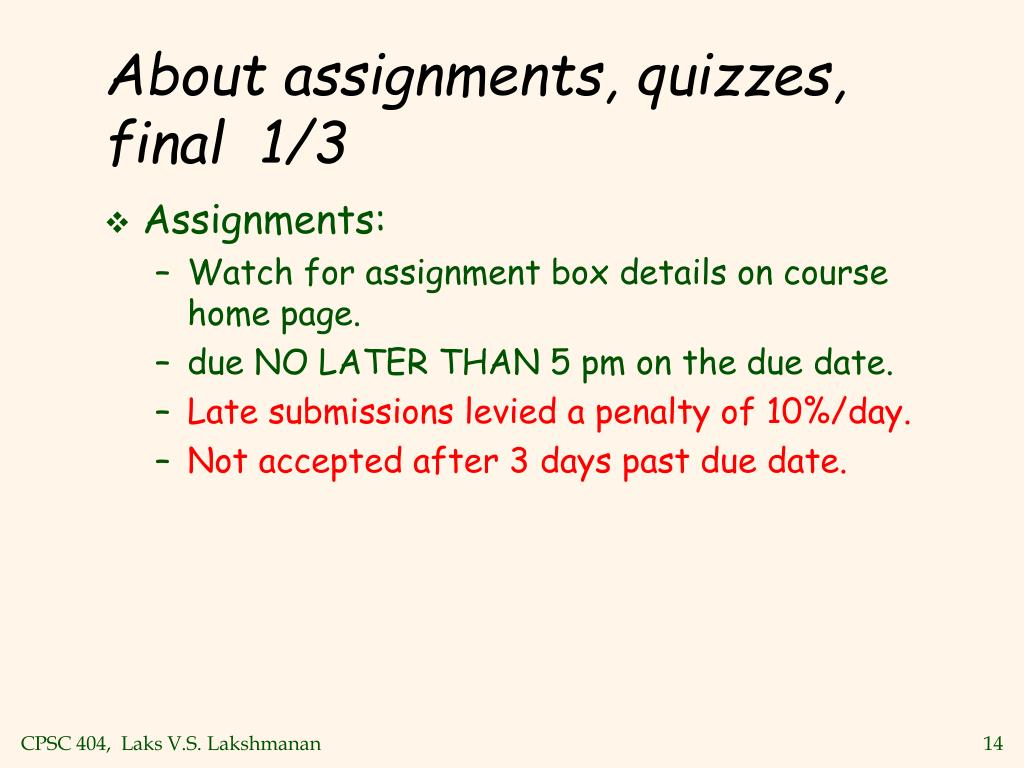 About assignments, quizzes, final  1/3