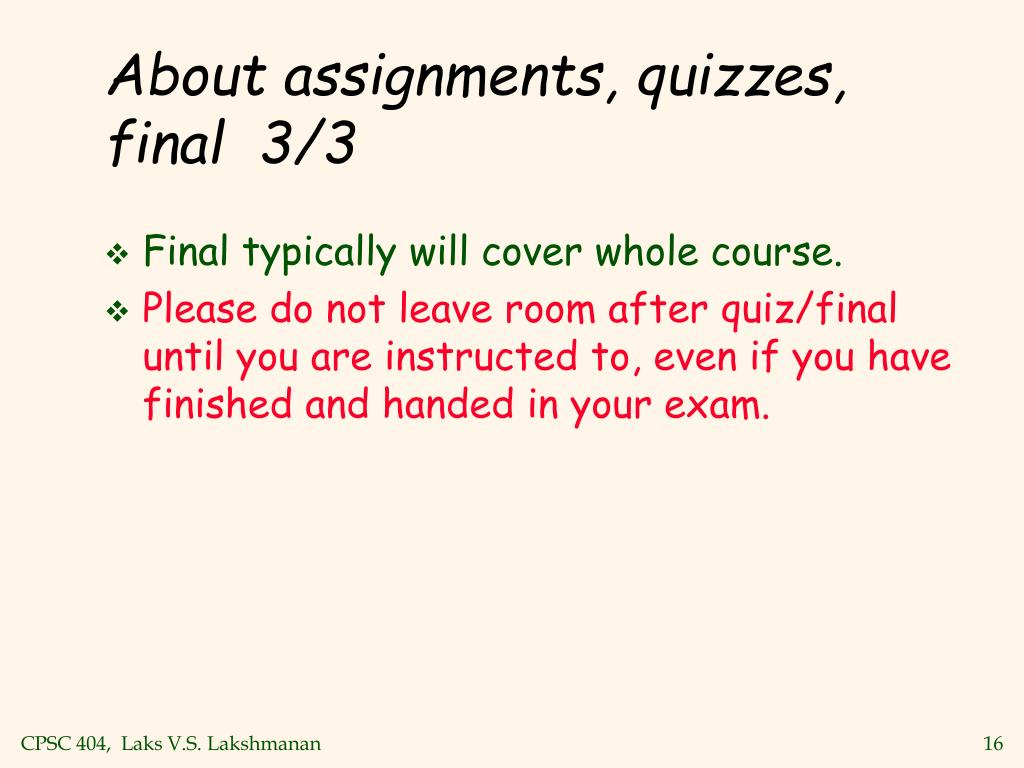 About assignments, quizzes, final  3/3
