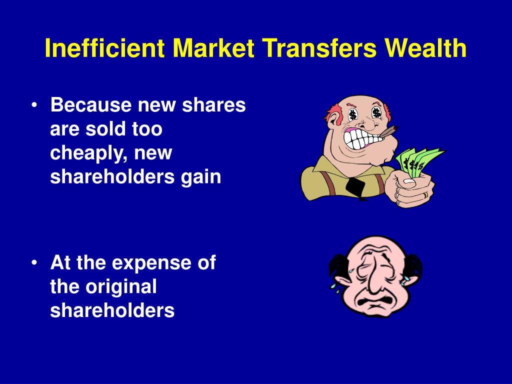 Inefficient Market Transfers Wealth