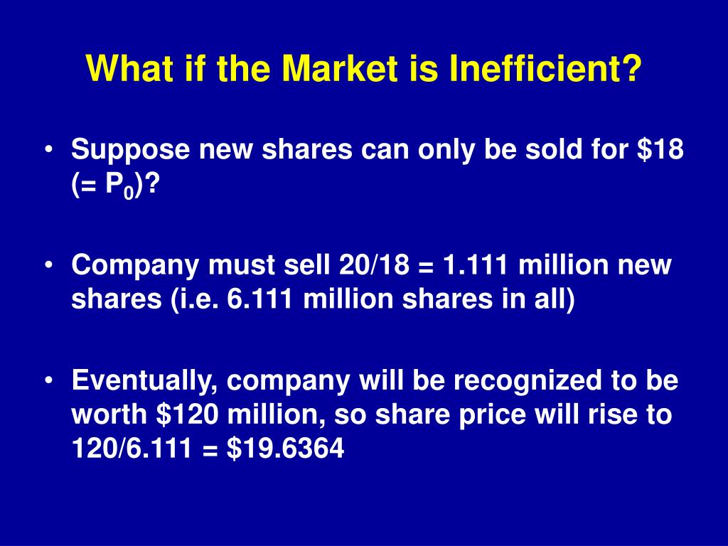 What if the Market is Inefficient?