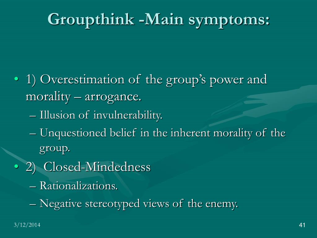 """the dangers of groupthink The term """"groupthink"""" is defined as a mode of thinking where pressure for unanimity overwhelms motivation to appraise the alternative courses of action."""