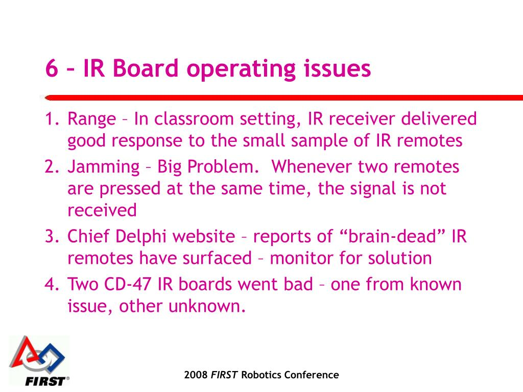 6 – IR Board operating issues