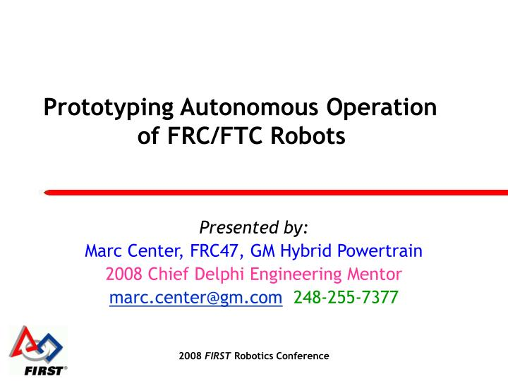 Prototyping autonomous operation of frc ftc robots l.jpg