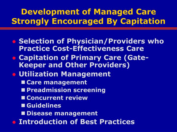 Development of Managed Care Strongly Encouraged By Capitation