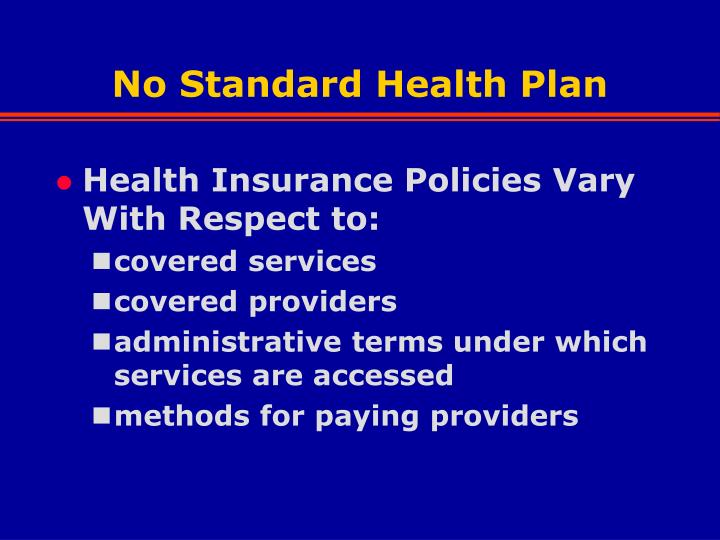 No Standard Health Plan