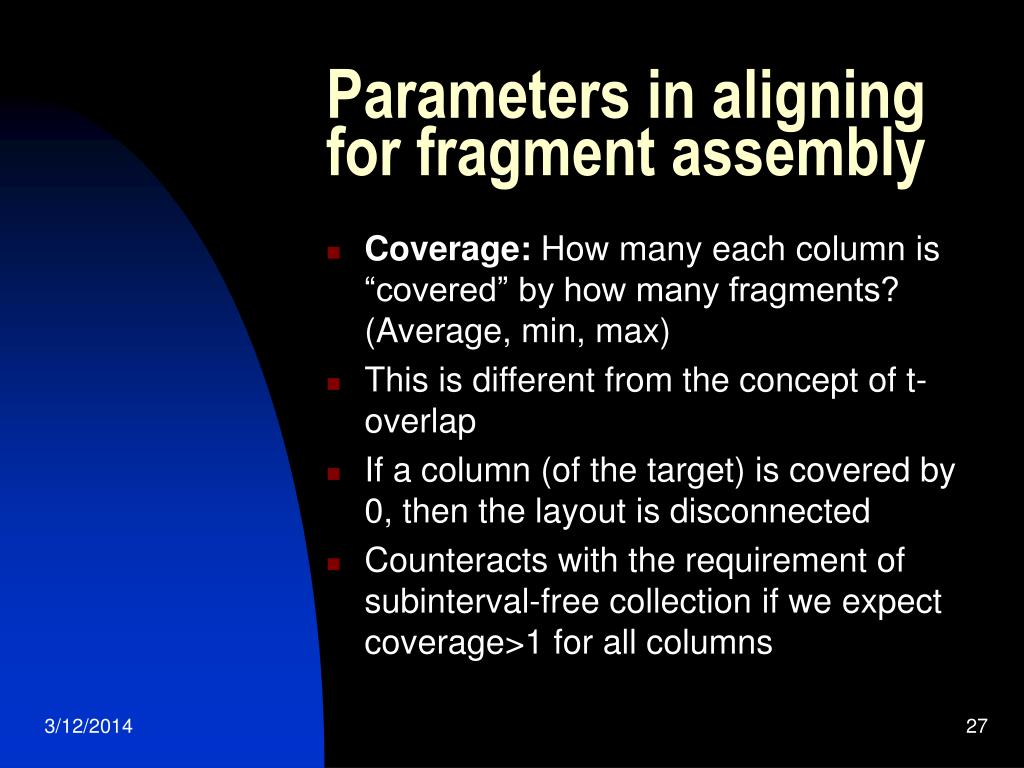 Parameters in aligning for fragment assembly