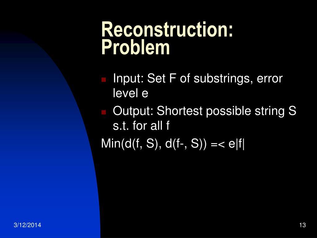 Reconstruction: Problem