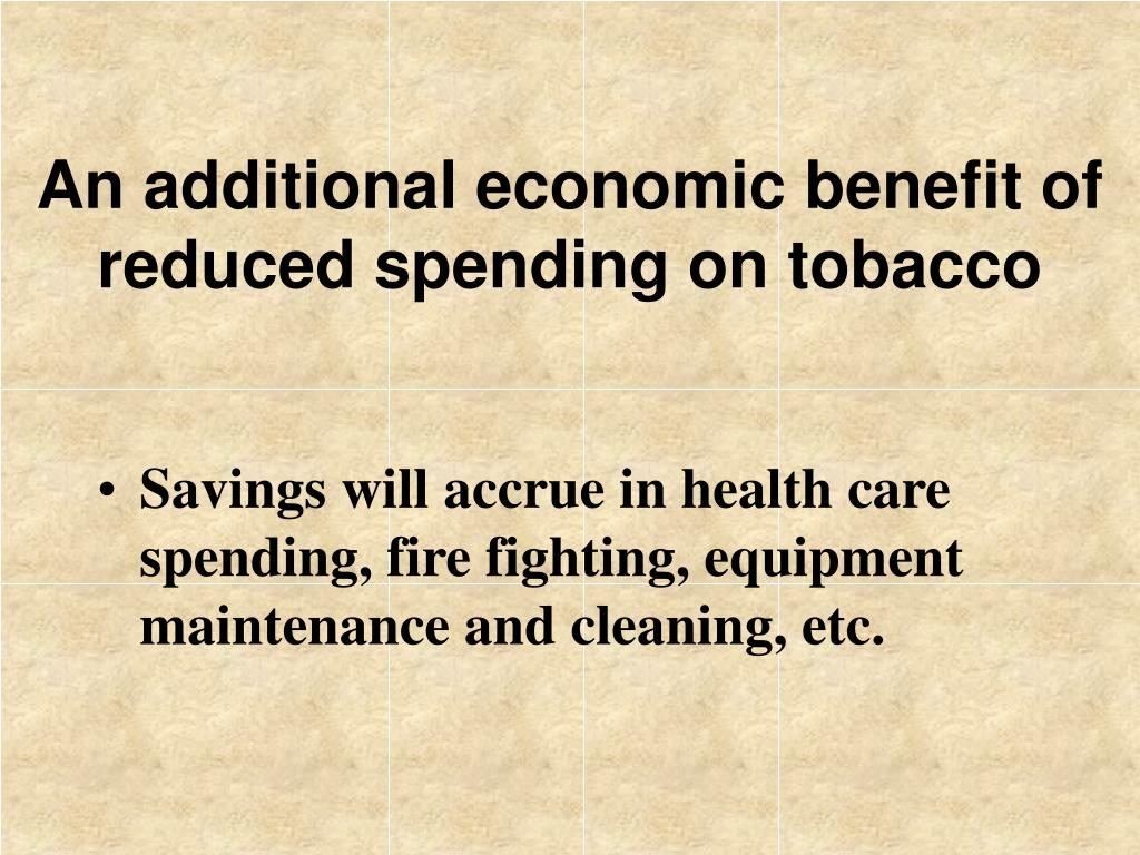 An additional economic benefit of reduced spending on tobacco