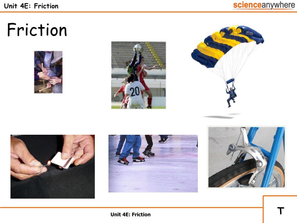 unit 4e friction