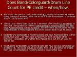 does band colorguard drum line count for pe credit when how16