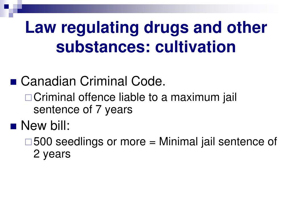 Law regulating drugs and other substances: cultivation