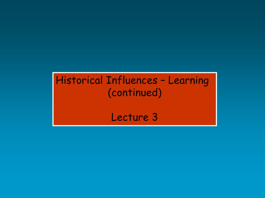 Historical Influences – Learning