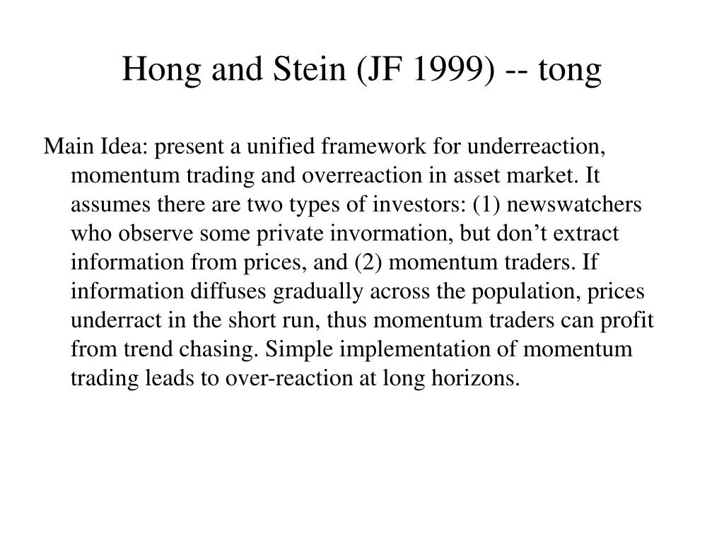 Hong and Stein (JF 1999) -- tong