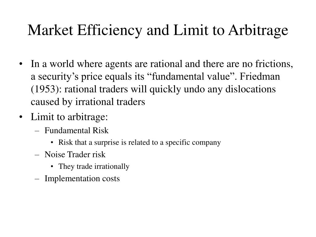 Market Efficiency and Limit to Arbitrage