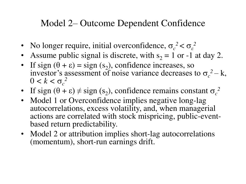 Model 2– Outcome Dependent Confidence