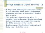 foreign subsidiary capital structure ii