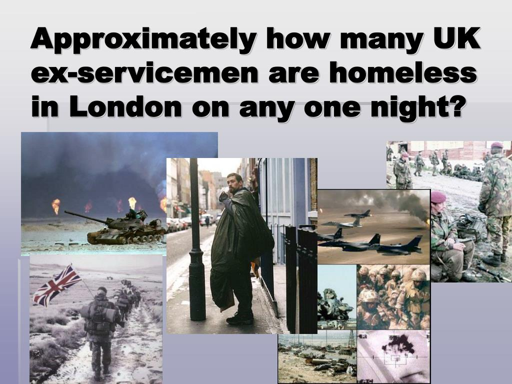 Approximately how many UK ex-servicemen are homeless in London on any one night?