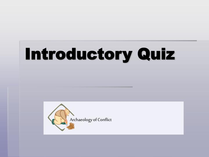 Introductory quiz