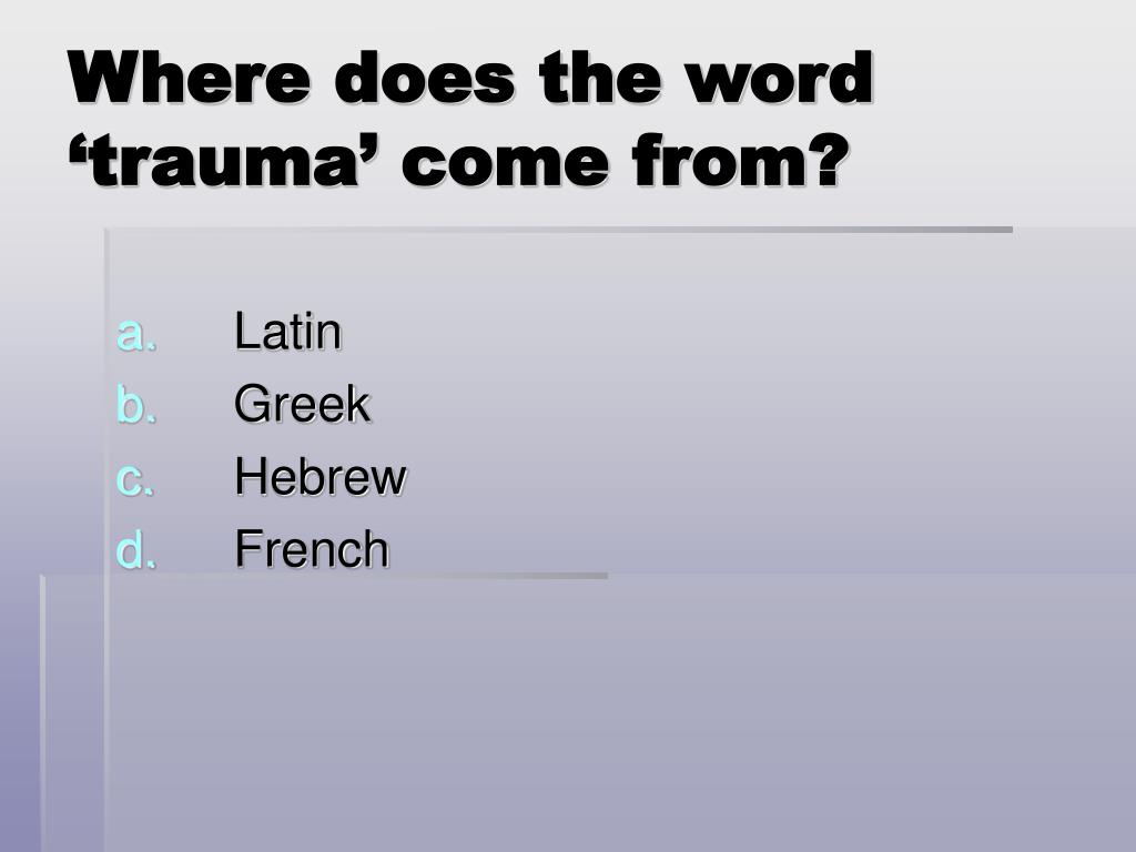 Where does the word 'trauma' come from?