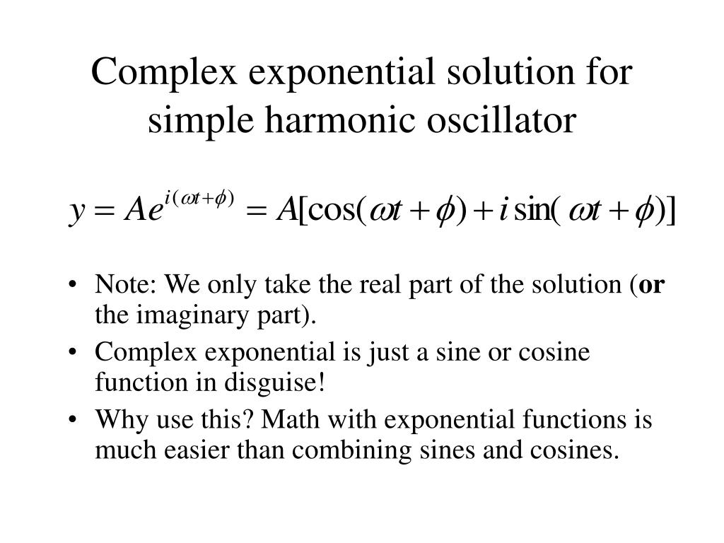 Complex exponential solution for simple harmonic oscillator
