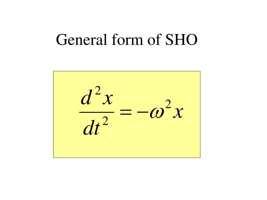 General form of SHO
