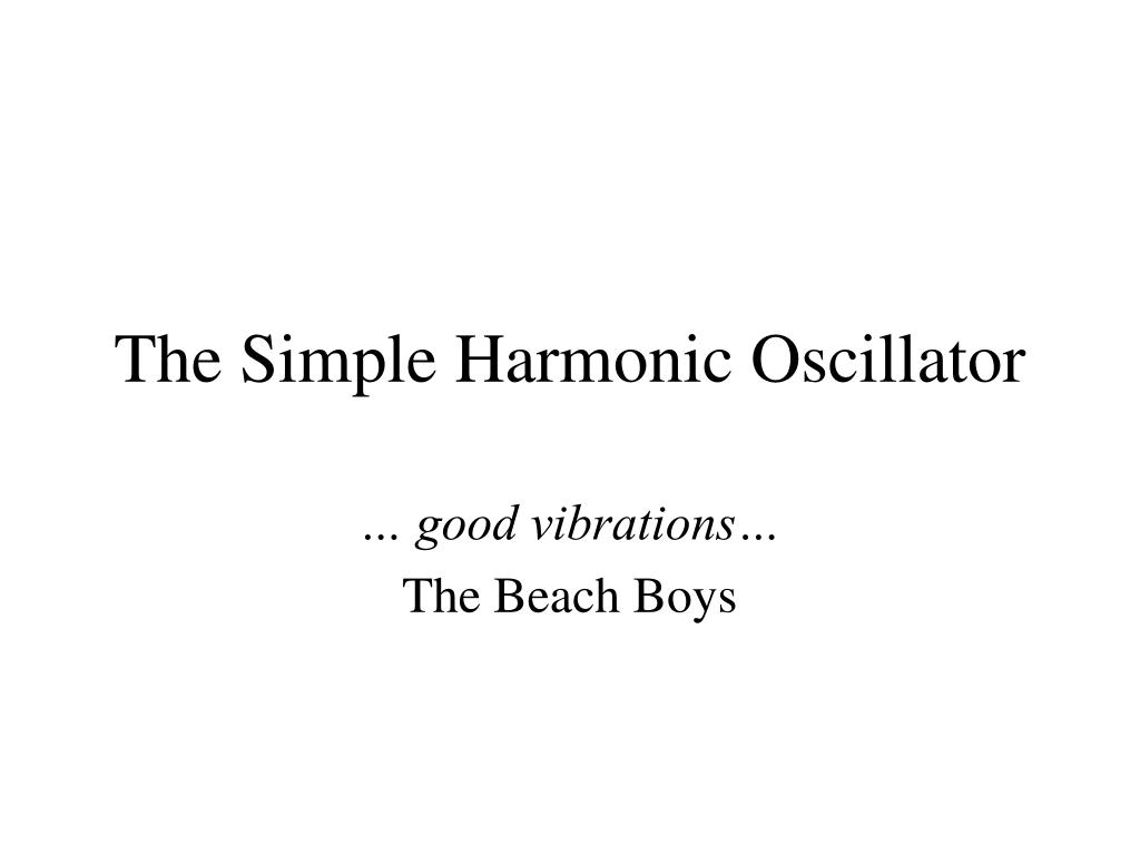 The Simple Harmonic Oscillator