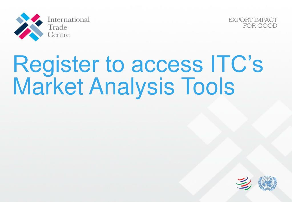 Register to access ITC's Market Analysis Tools