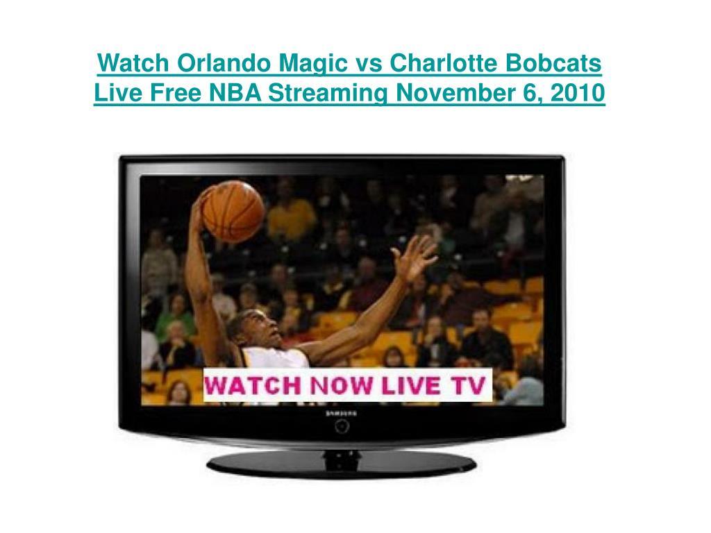 Watch Orlando Magic vs Charlotte Bobcats Live Free NBA Streaming November 6, 2010
