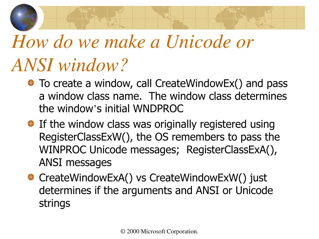 How do we make a Unicode or ANSI window?