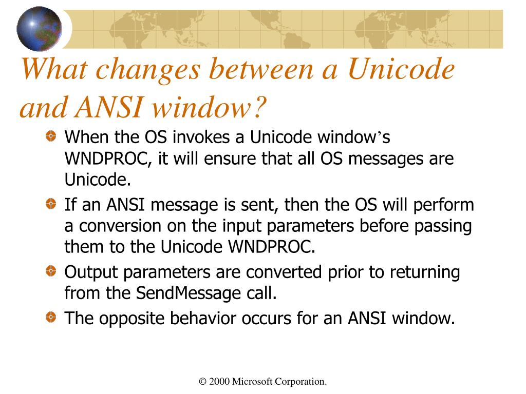 What changes between a Unicode and ANSI window?