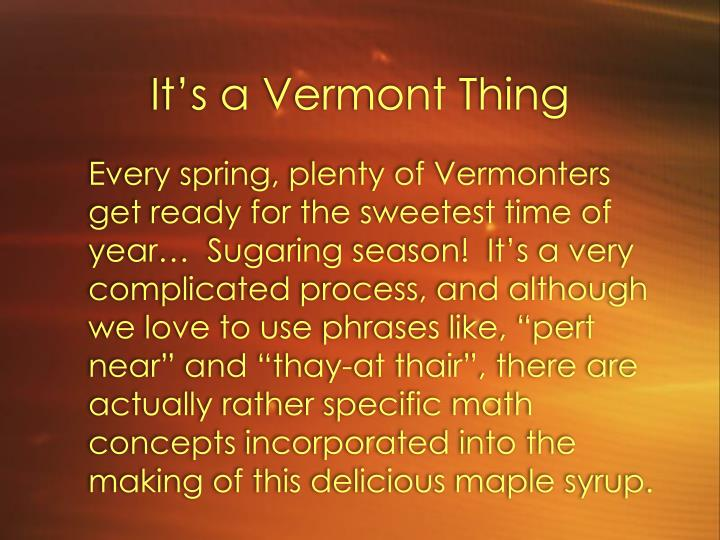 It s a vermont thing