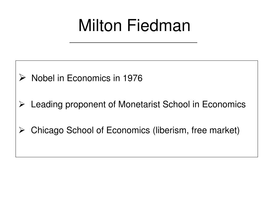 ppt the methodology of positive economics an essay by milton chicago school of economics liberism market