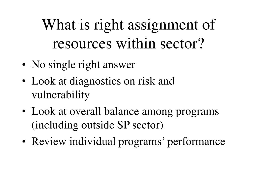 What is right assignment of resources within sector?