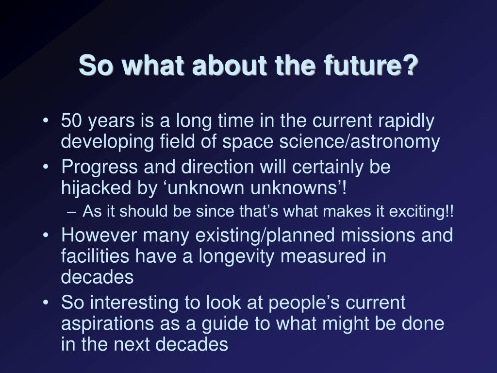 So what about the future?